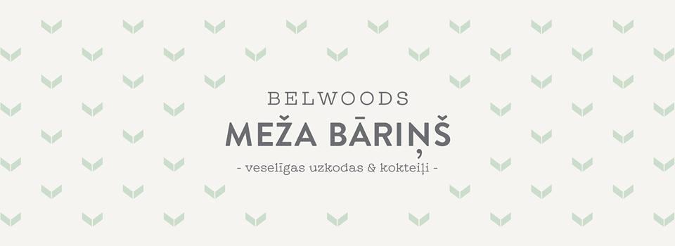 """""""Belwoods"""" – Mežaparka enerģijas bāriņš"""