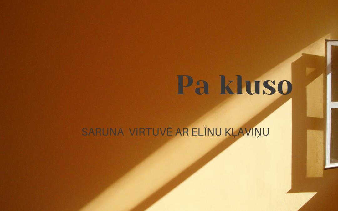 PA KLUSO / ELĪNA KLAVIŅA / PEP MAMMA ELĪNA
