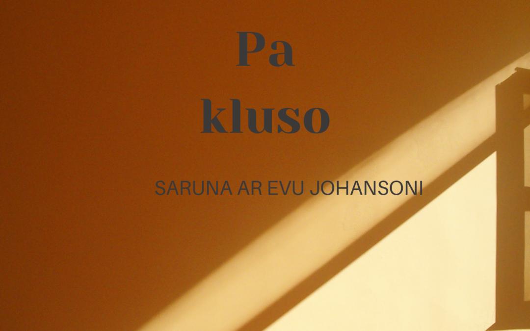 PA KLUSO / EVA JOHANSONE